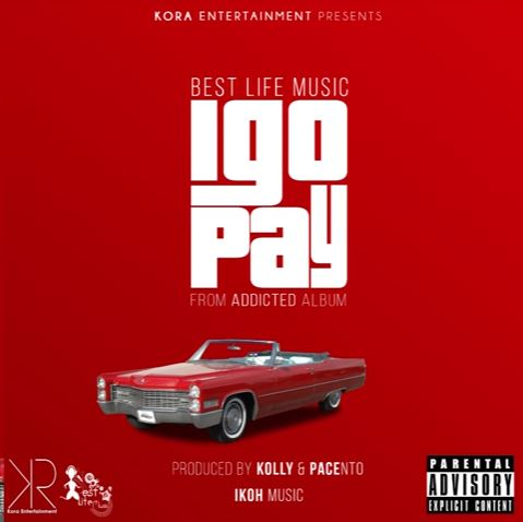 Photo of Audio | Best Life Music – I Go Pay | Mp3 Download