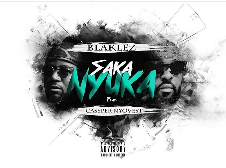 Photo of New Audio | Blaklez ft Cassper Nyovest – Saka Nyuka