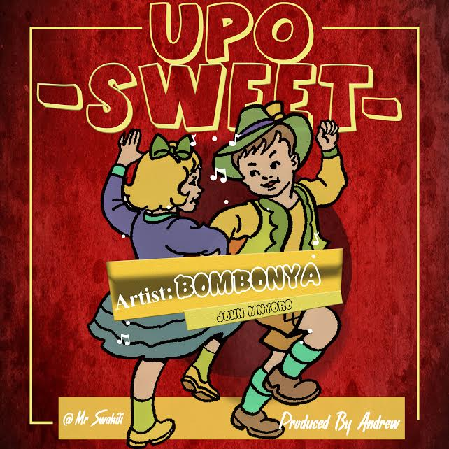 Photo of Audio | Bombonya (John Mnyoro) – Uko Sweet | Mp3 Download