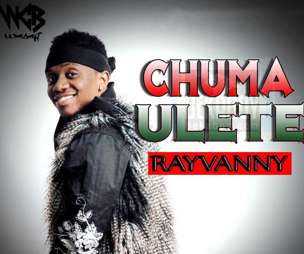 Photo of Audio | Rayvanny – Chuma Ulete | Mp3 Download