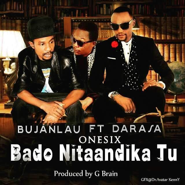 Photo of Audio | Bujanlau ft. Darassa x One six – Nitaandika tu | Mp3 Download