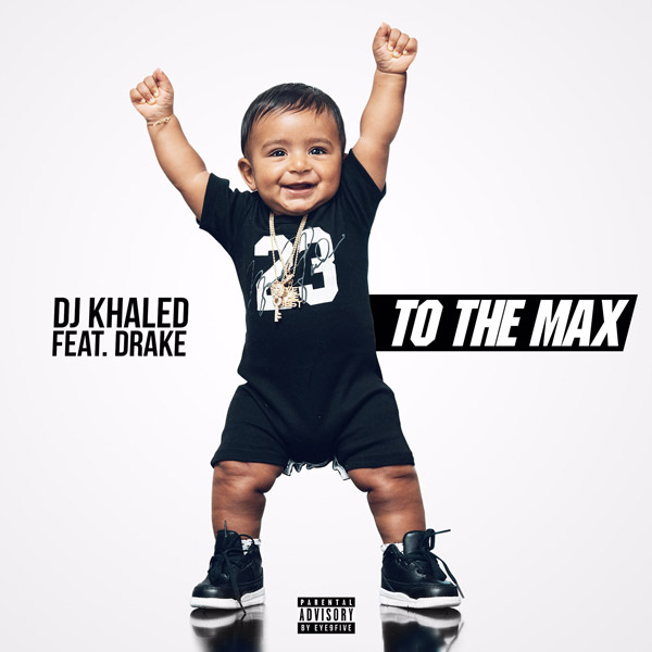 Photo of New AUDIO: Dj Khaled ft. Drake – To The Max