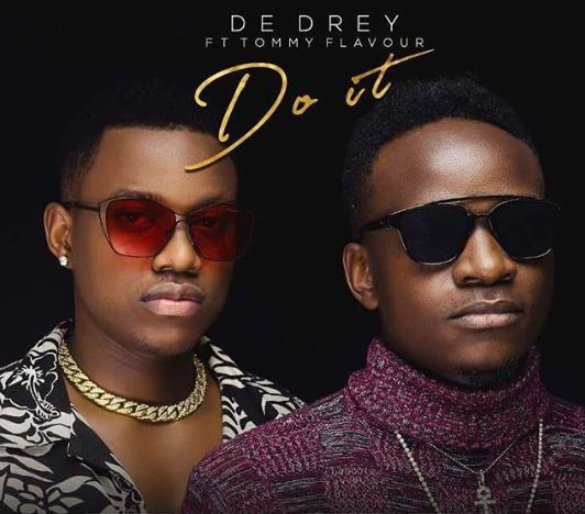 Photo of New AUDIO | Dedrey Ft. Tommy Flavour  – Do it | Download