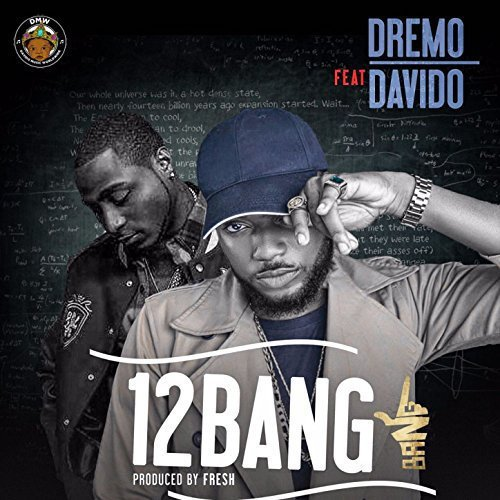 Photo of Audio | Dremo ft Davido – 12 Bang | Mp3 Download
