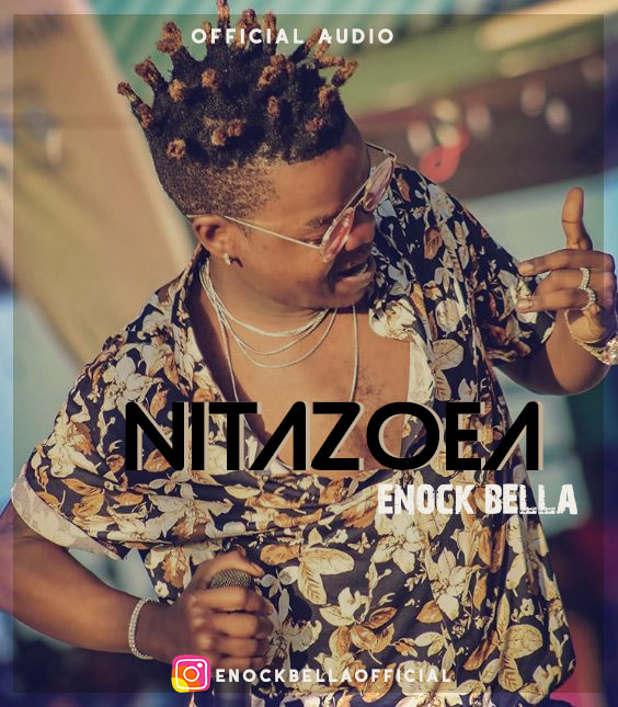Photo of Audio |  Enock Bella – Nitazoea | Mp3 Download