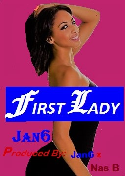 Photo of Audio | Jan6-  First Lady | Mp3 Download