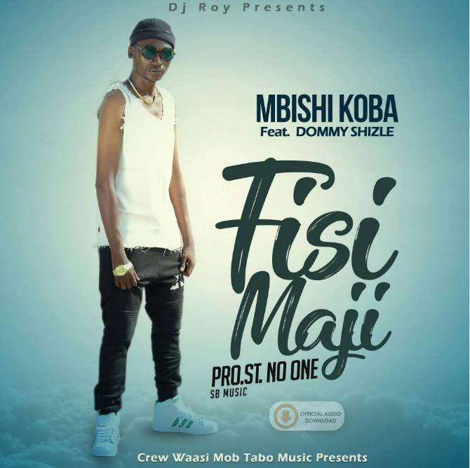 Photo of New AUDIO: Mbishi Koba ft. Dommy Shizle – Fisi Maji | Download