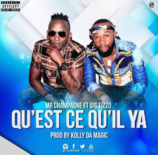 Photo of Audio | Mr Champagne Ft Big Fizzo – Qu'est ce qu'il ya | Mp3 Download