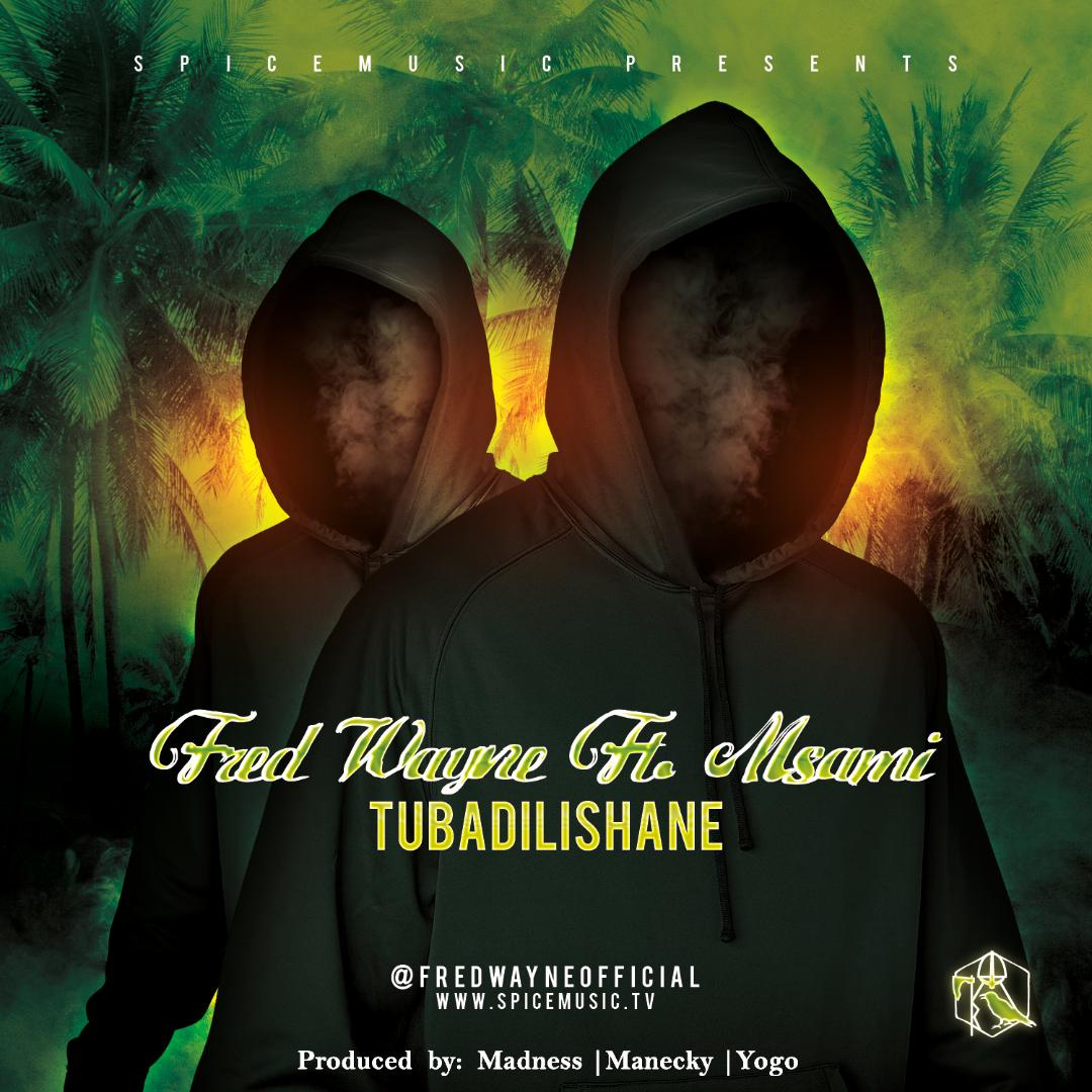 Photo of New AUDIO: Fred Wayne Ft. Msami – Tubadilishane | Download
