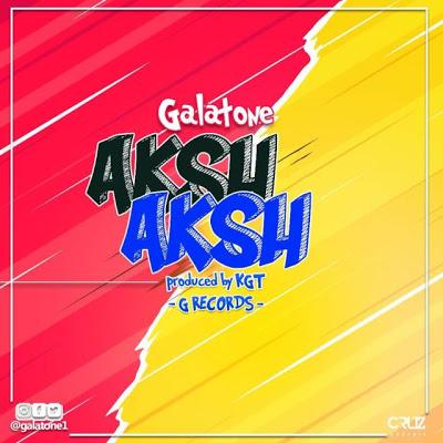 Photo of Audio | Galatone – Aksh Aksh | Mp3 Download