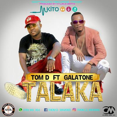Photo of Audio | Tom D Ft. Galatone – Talaka | Mp3 Download
