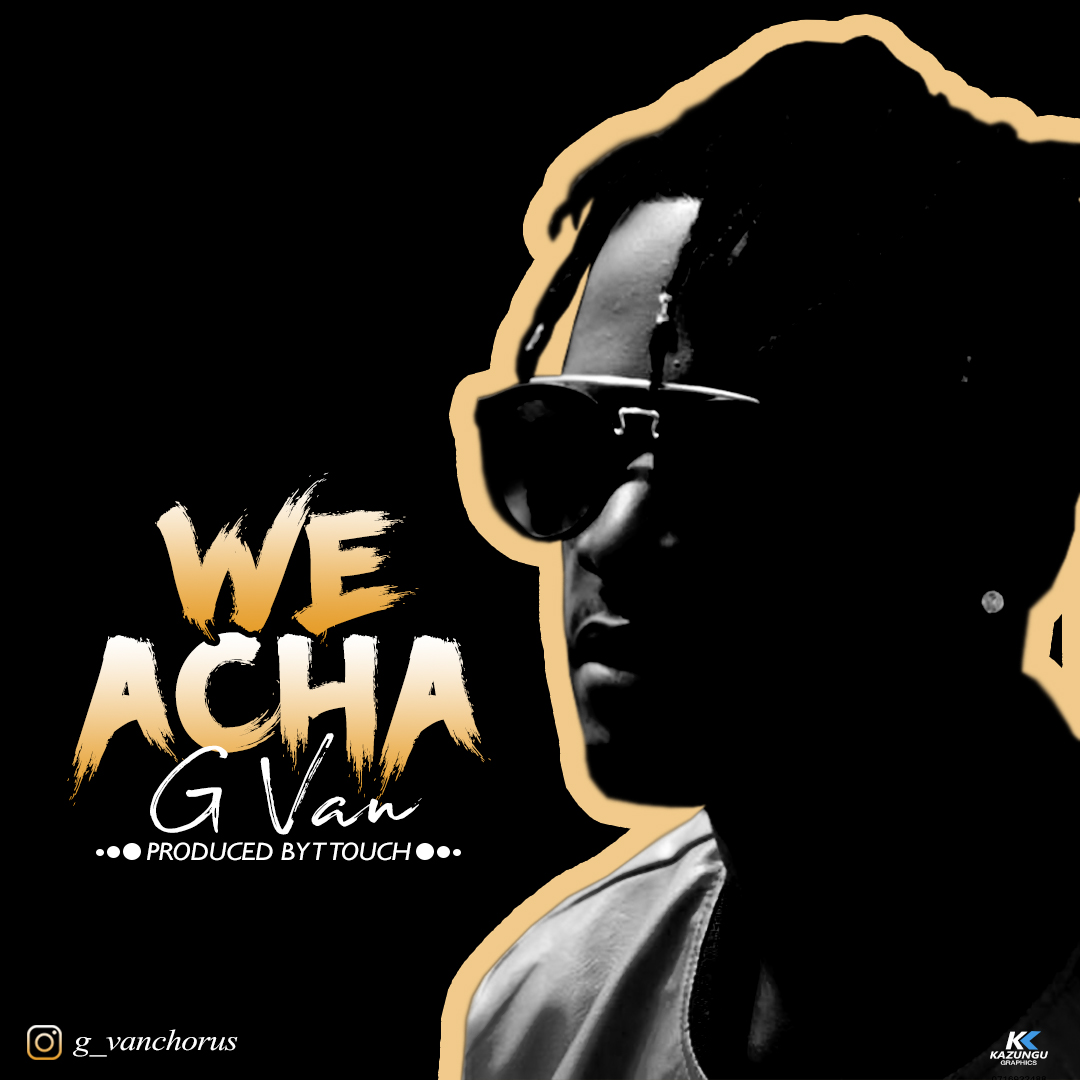 Photo of Audio | G Van – We Acha | Mp3 Download
