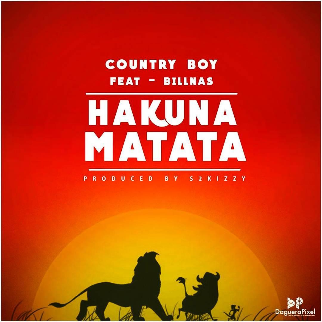 Photo of Audio | Country Boy Ft Bill Nass – HAKUNA MATATA | Mp3 Download