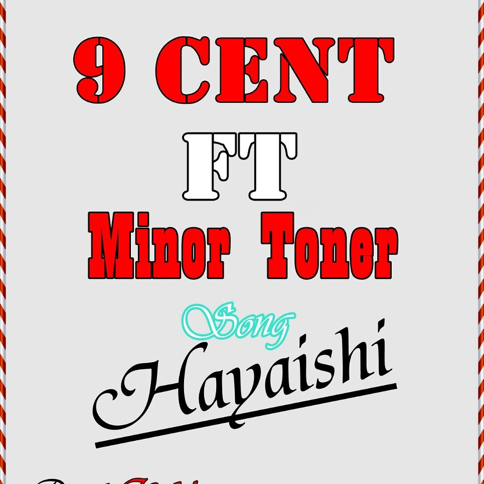 Photo of Audio | 9 Cent ft Miner Toner – Hayaishi | Mp3 Download