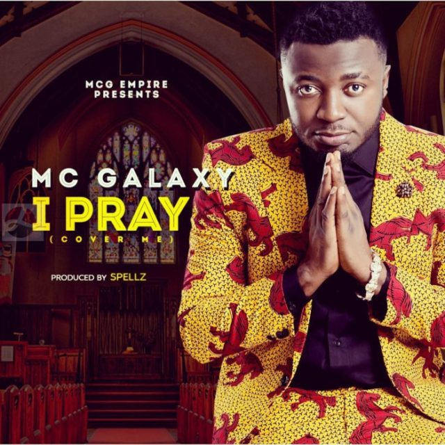 Photo of Audio | Mc Galaxy – I Pray | Mp3 Download