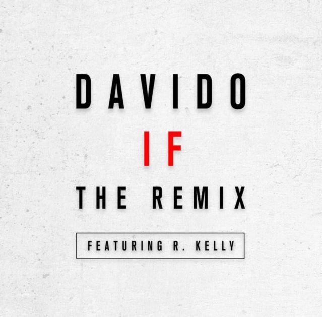 Photo of New AUDIO: Davido ft. R. Kelly – IF (Remix)