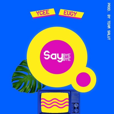 Photo of New Audio | Ycee Ft Eugy – Say Bye Bye