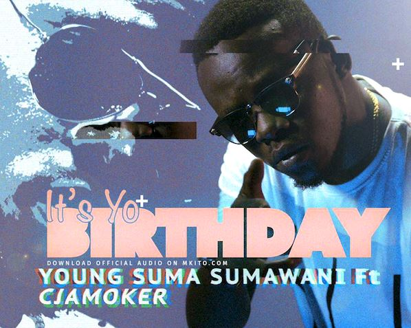 Photo of Audio |  Young Suma Sumawani Ft Cjamoker – ITS YO BDAY | Mp3 Download