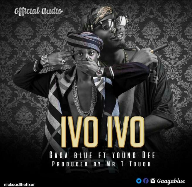 Photo of Audio | Gaga Blue Ft Young Dee – Ivo Ivo | Mp3 Download