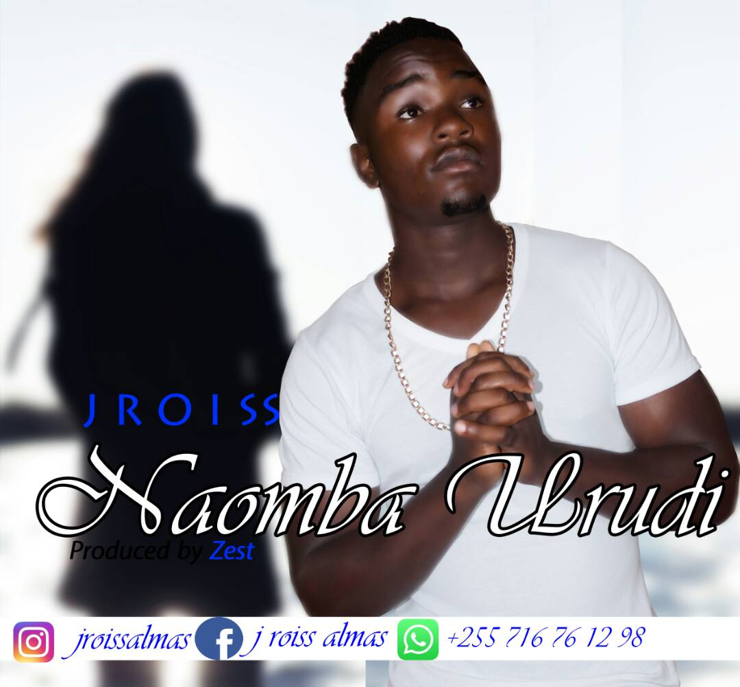 Photo of Audio | J roiss – Naomba urudi | Mp3 Download
