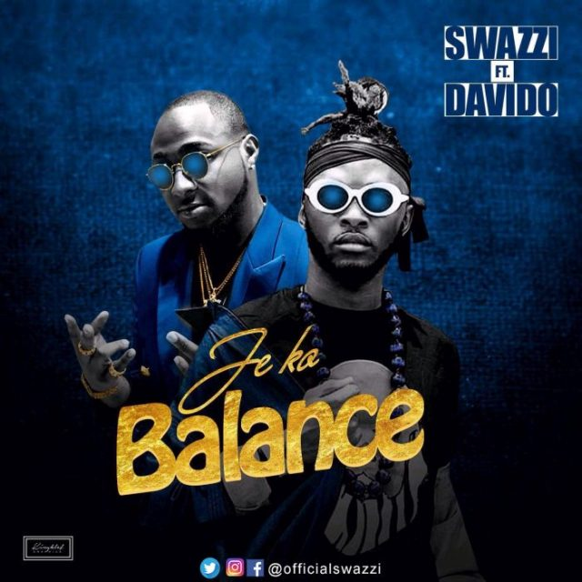 Photo of New AUDIO | Swazzi ft Davido – Je Ko Balance