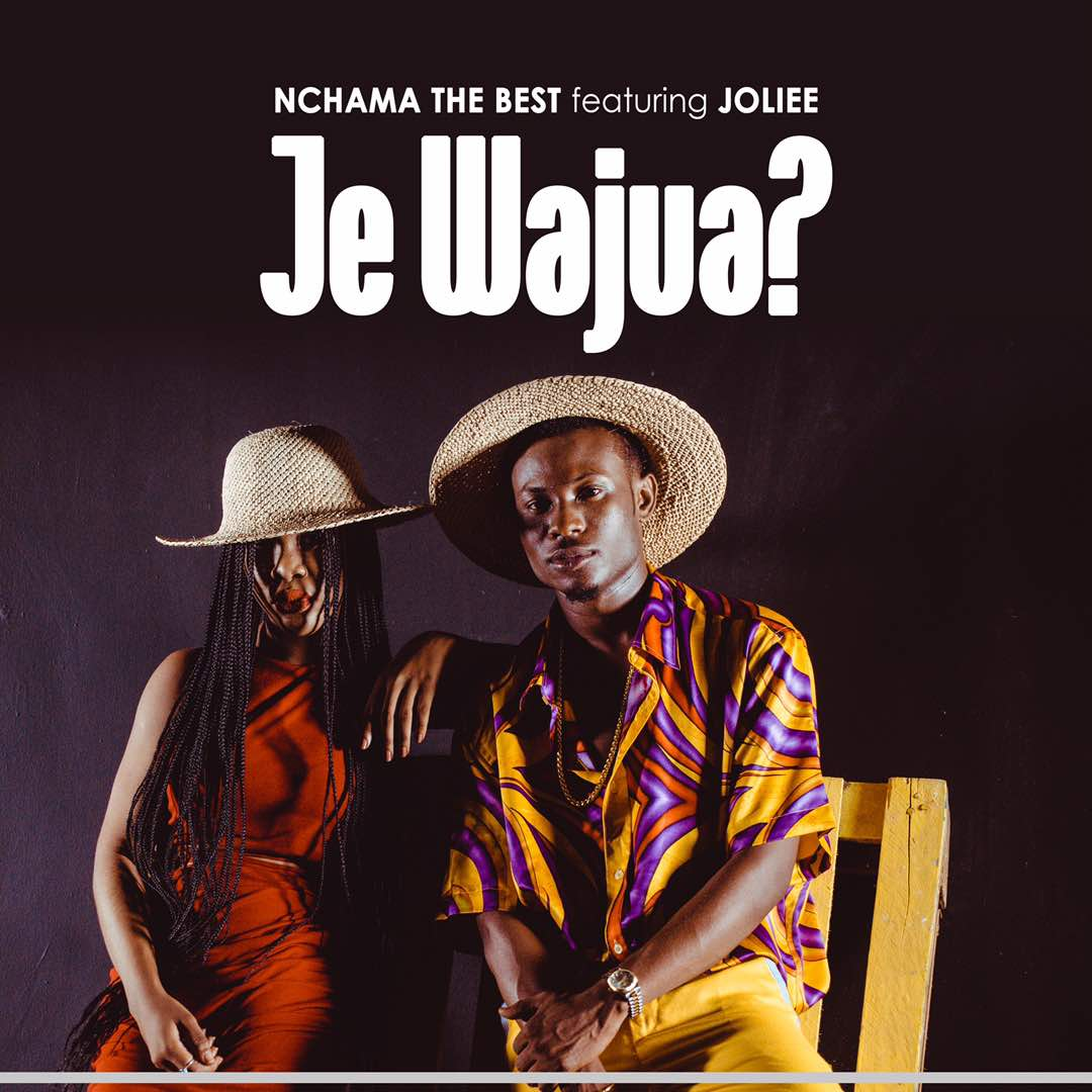 Photo of New AUDIO | Nchama The Best ft Jolie – Je Wajua | DOWNLOAD