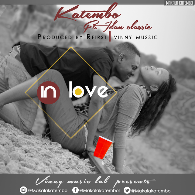 Photo of Audio | Makala Katembo ft. Idan Classic – In Love | Mp3 Download
