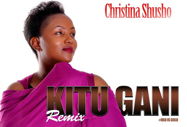 Photo of Gospel Audio | Christina Shusho – Kitu Gani Remix | Mp3 Download
