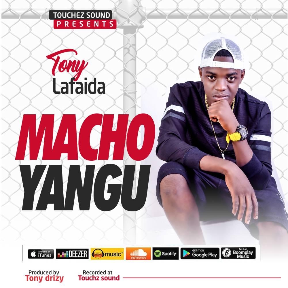 Photo of New AUDIO: Tony Lafaida – Macho Yangu | Download