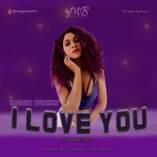 Photo of Audio | Maggie Bushiri  Ft Mr. Jay – I Love You | Mp3 Download