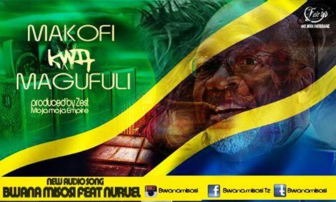 Photo of Audio   Bwana Misosi Ft. Nuruely – Makofi Kwa Magufuli   Mp3 Download