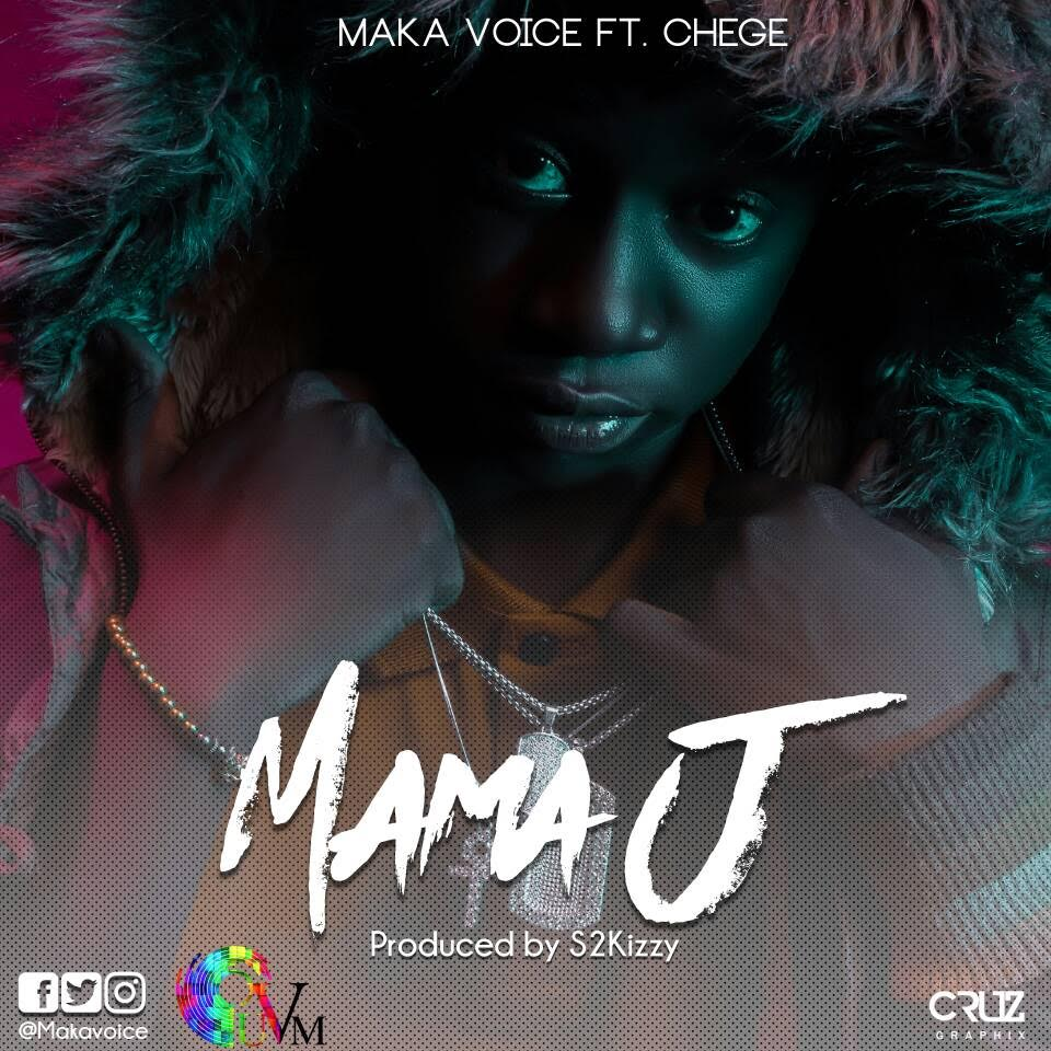 Photo of New AUDIO: Maka Voice Ft. Chege – Mama J | Download