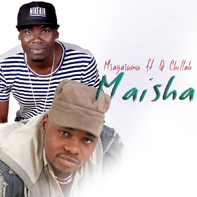 Photo of Audio | Msagasumu FT Q Chillah – MAISHA | Mp3 Download