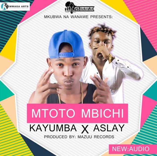 Photo of Audio | Kayumba Ft. Asley – MTOTO MBICHI | Mp3 Download