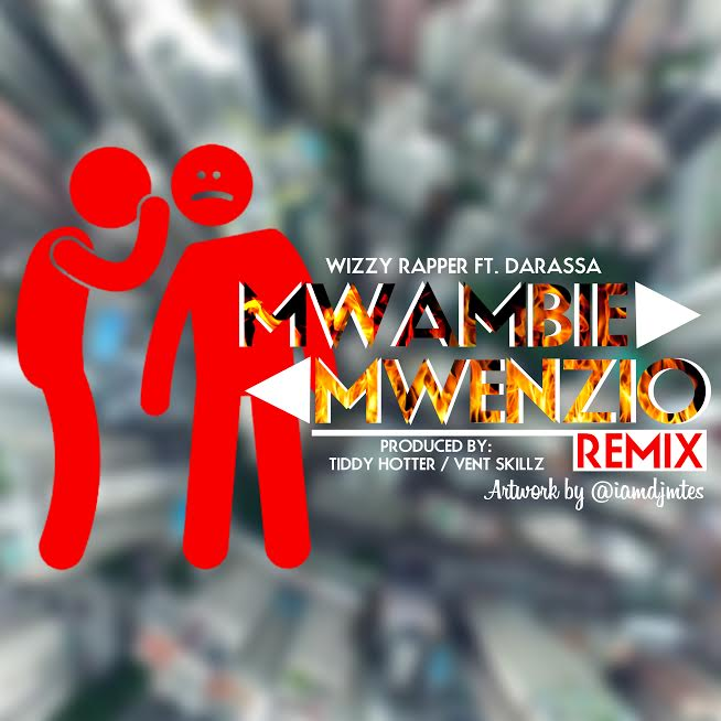 Photo of Audio | Wizzy Rapper Ft. Darassa – Mwambie Mwenzio Remix | Mp3 Download