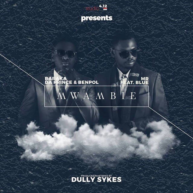Photo of Audio | Ben Pol and Baraka Da Prince Ft. Mr Blue – MWAMBIE | Mp3 Download