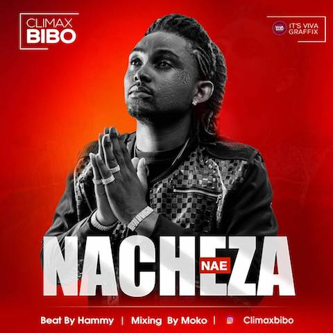 Photo of New AUDIO: Climax Bibo – NACHEZA NAE | Download