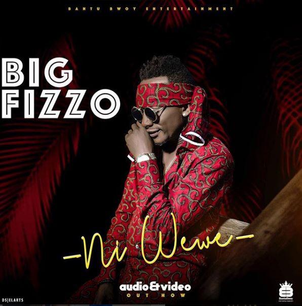 Photo of New AUDIO: Big Fizzo – Ni wewe | Download