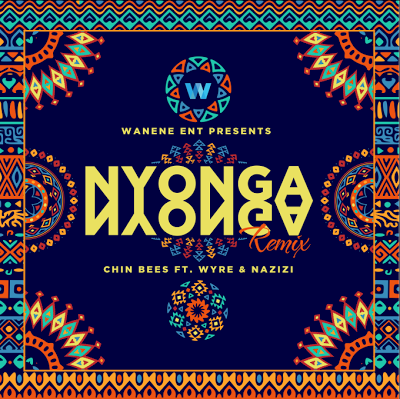 Photo of Audio | Chin Bees Ft Wyre & Nazizi – Nyonga Nyonga Remix | Mp3 Download