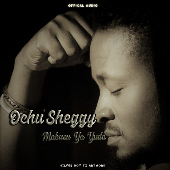 Photo of Audio | Ochu Sheggy – Mabusu Ya Yuda | Mp3 Download