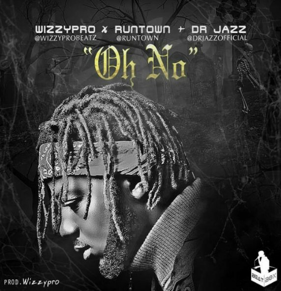 Photo of Audio | WizzyPro ft Runtown & Dr. Jazz – Oh No | Mp3 Download