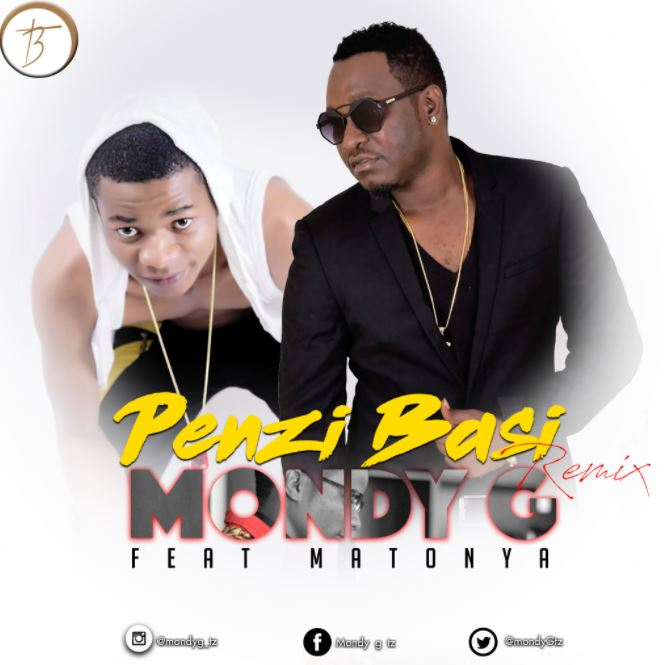 Photo of New AUDIO: Mondy G Ft. Matonya – Penzi Basi Remix | Download