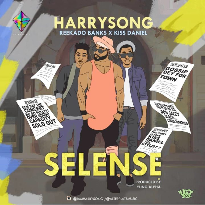 Photo of New AUDIO: Harrysong ft. Kiss Daniel & Reekado Banks – Selense