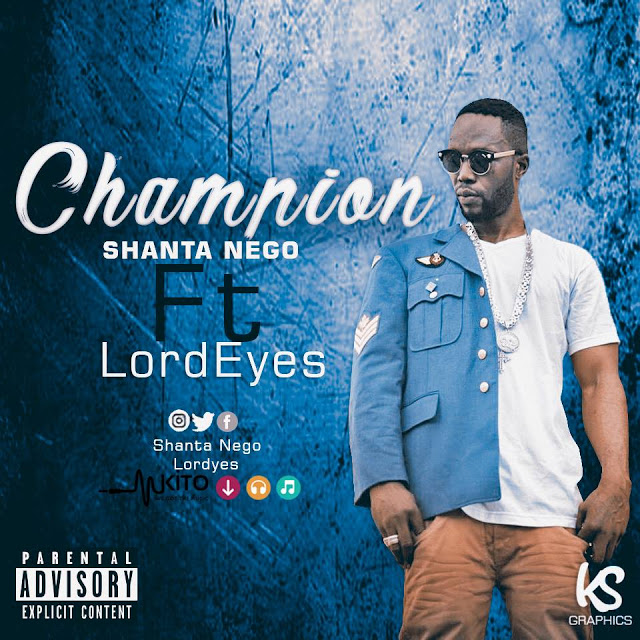 Photo of Audio | Shanta Neggo Ft. LordEyes – Champion | Mp3 Download