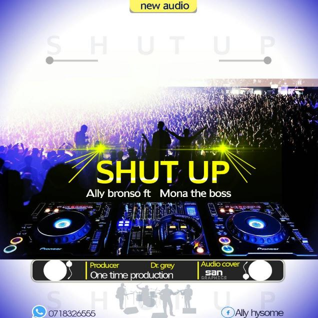 Photo of Audio | Ally Bronso ft Mona The Boss – SHUT UP | Mp3 Download