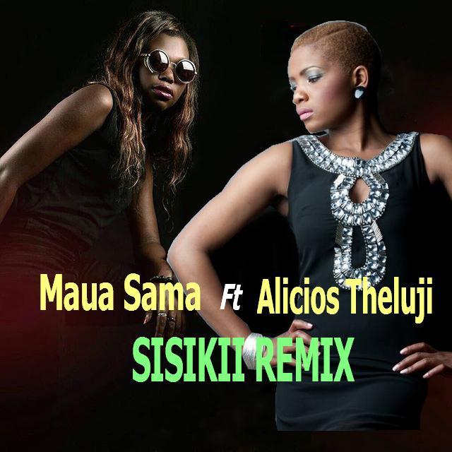 Photo of Audio | Maua Sama Ft Alicios Theluji – Sisikii (Remix) | Mp3 Download