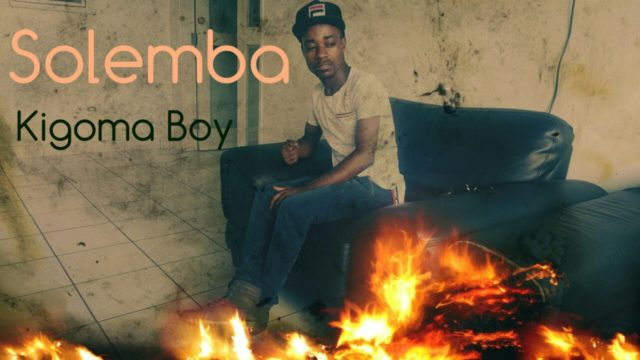 Photo of Audio | Kigoma Boy – Solemba | Mp3 Download