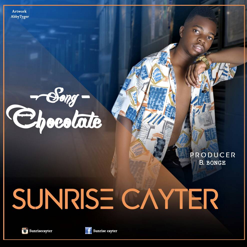 Photo of Audio | Sunrise Cayter – Chocolate | Mp3 Download