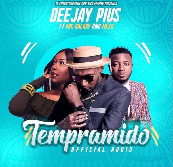 Photo of Audio | Deejay Pius ft MC Galaxy, Neza – Tempramido | Mp3 Download