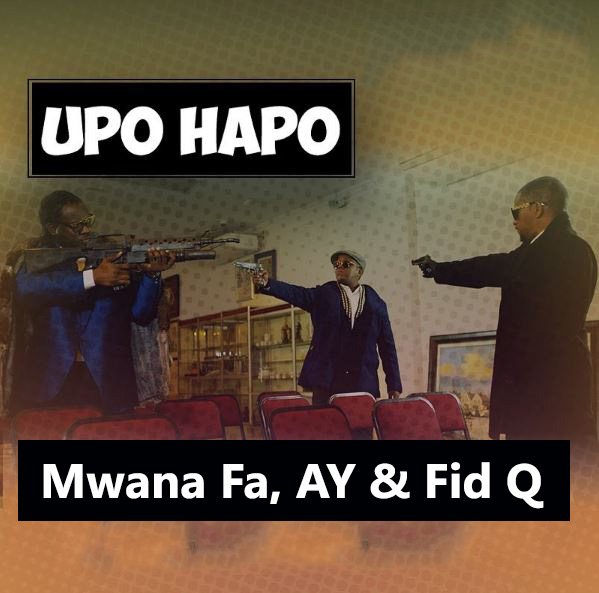 Photo of Audio | Mwana FA. A.Y. & Fid Q – Upo Hapo | Mp3 Download